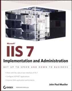Mueller, John Paul - Microsoft IIS 7 Implementation and Administration, ebook