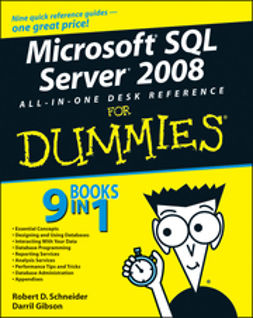 Schneider, Robert D. - Microsoft SQL Server 2008 All-in-One Desk Reference For Dummies, ebook