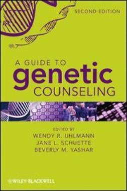 Uhlmann, Wendy R. - A Guide to Genetic Counseling, e-kirja