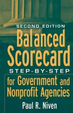 Niven, Paul R. - Balanced Scorecard: Step-by-Step for Government and Nonprofit Agencies, ebook