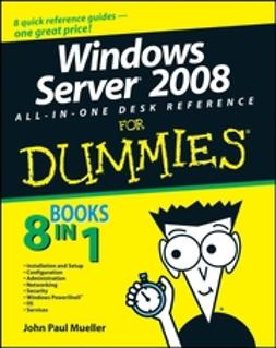 Mueller, John Paul - Windows Server 2008 All-In-One Desk Reference For Dummies, ebook