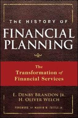 Brandon, E. Denby - The History of Financial Planning: The Transformation of Financial Services, ebook