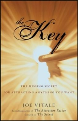 Vitale, Joe - The Key: The Missing Secret for Attracting Anything You Want, ebook