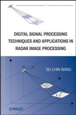 Wang, Bu-Chin - Digital Signal Processing Techniques and Applications in Radar Image Processing, e-kirja