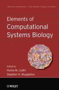 Lodhi, Huma M. - Elements of Computational Systems Biology, ebook