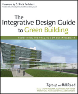 UNKNOWN - The Integrative Design Guide to Green Building: Redefining the Practice of Sustainability, ebook