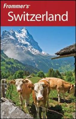 Porter, Darwin - Frommer's Switzerland, e-bok