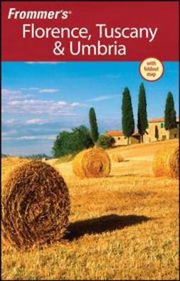 Moretti, John - Frommer's Florence, Tuscany & Umbria, ebook