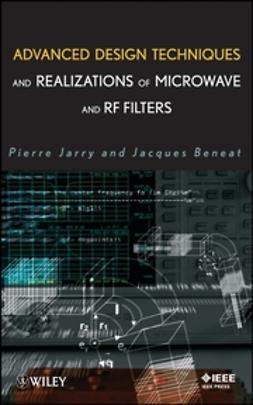 Beneat, Jacques - Advanced Design Techniques and Realizations of Microwave and RF Filters, ebook
