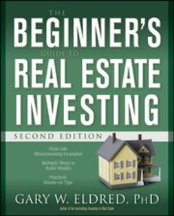 Eldred, Gary W. - The Beginner's Guide to Real Estate Investing, e-bok