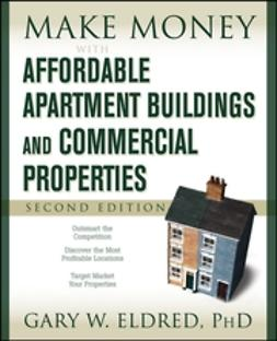 Eldred, Gary W. - Make Money with Affordable Apartment Buildings and Commercial Properties, ebook
