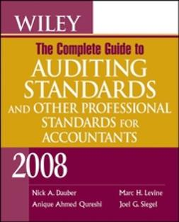 Dauber, Nick A. - Wiley The Complete Guide to Auditing Standards, and Other Professional Standards for Accountants 2008, ebook