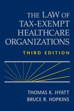 Hopkins, Bruce R. - The Law of Tax-Exempt Healthcare Organizations, ebook