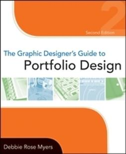 Myers, Debbie Rose - The Graphic Designer's Guide to Portfolio Design, ebook