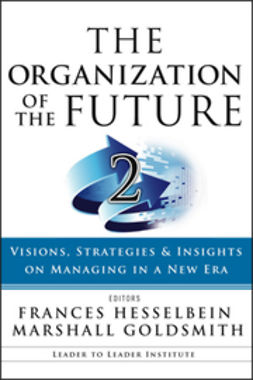 Hesselbein, Frances - The Organization of the Future 2: Visions, Strategies, and Insights on Managing in a New Era, e-kirja