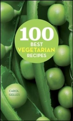 Gelles, Carol - 100 Best Vegetarian Recipes, ebook