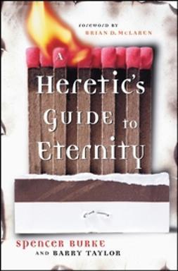 Burke, Spencer - A Heretic's Guide to Eternity, e-kirja