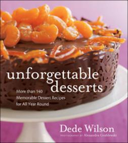 Wilson, Dede - Unforgettable Desserts, ebook