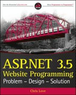 Love, Chris - ASP.NET 3.5 Website Programming: Problem - Design - Solution, ebook