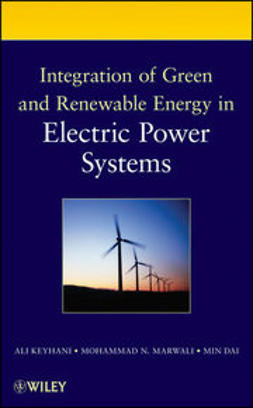 Keyhani, Ali - Integration of Green and Renewable Energy in Electric Power Systems, ebook