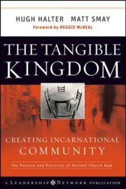 Halter, Hugh - The Tangible Kingdom: Creating Incarnational Community, ebook