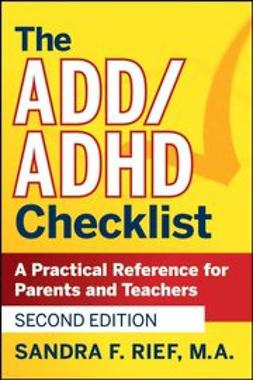 Rief, Sandra F. - The ADD/ADHD Checklist: A Practical Reference for Parents and Teachers, ebook