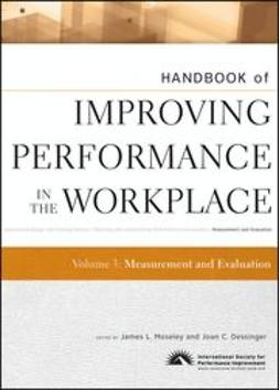 Dessinger, Joan C. - Handbook of Improving Performance in the Workplace, Measurement and Evaluation, ebook