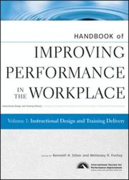 Silber, Kenneth - Handbook of Improving Performance in the Workplace, Instructional Design and Training Delivery, ebook