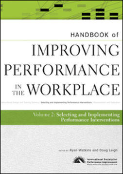 Watkins, Ryan - Handbook of Improving Performance in the Workplace, The Handbook of Selecting and Implementing Performance Interventions, ebook