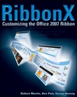 Hennig, Teresa - RibbonX: Customizing the Office 2007 Ribbon, e-bok