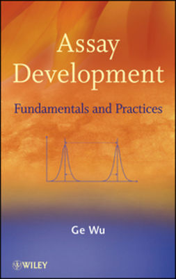 Wu, Ge - Assay Development: Fundamentals and Practices, e-bok