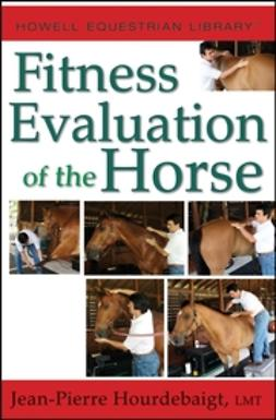 Hourdebaigt, Jean-Pierre - Fitness Evaluation of the Horse, ebook