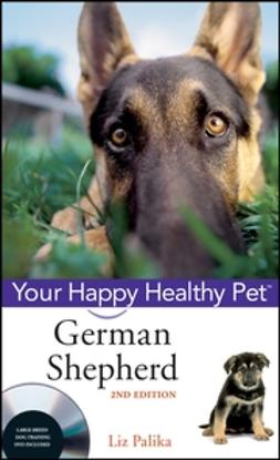Palika, Liz - German Shepherd Dog: Your Happy Healthy Pet, ebook