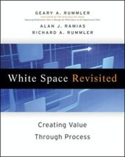 Rummler, Geary A. - White Space Revisited: Creating Value through Process, ebook