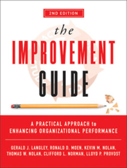 Langley, Gerald J. - The Improvement Guide: A Practical Approach to Enhancing Organizational Performance, ebook
