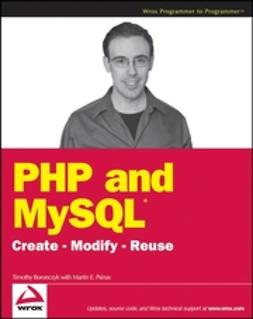 Boronczyk, Timothy - PHP and MySQL: Create - Modify - Reuse, ebook