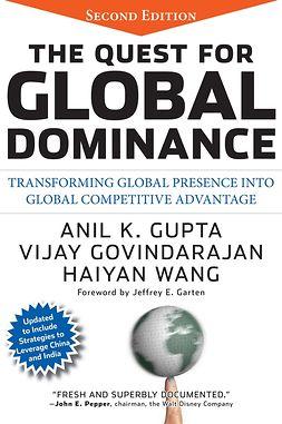 Govindarajan, Vijay - The Quest for Global Dominance: Transforming Global Presence into Global Competitive Advantage, e-kirja