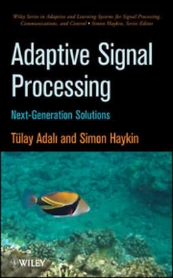 Adali, Tülay - Adaptive Signal Processing: Next Generation Solutions, ebook