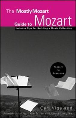 Vigeland, Carl - The Mostly Mozart Guide to Mozart, e-kirja