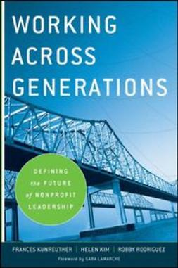 Kunreuther, Frances - Working Across Generations: Defining the Future of Nonprofit Leadership, ebook