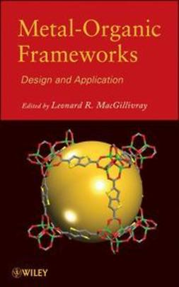 MacGillivray, L. - Metal-Organic Frameworks: Design and Application, ebook