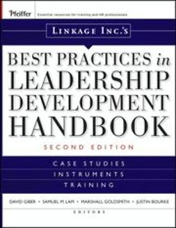 Bourke, Justin - Linkage Inc's Best Practices in Leadership Development Handbook: Case Studies, Instruments, Training, e-kirja
