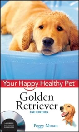 Moran, Peggy - Golden Retriever: Your Happy Healthy Pet, ebook
