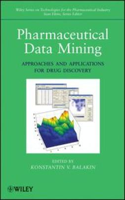 Balakin, Konstantin V. - Pharmaceutical Data Mining: Approaches and Applications for Drug Discovery, e-kirja