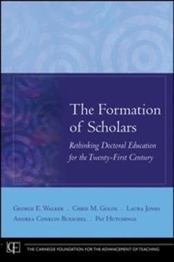 Bueschel, Andrea Conklin - The Formation of Scholars: Rethinking Doctoral Education for the Twenty-First Century, ebook