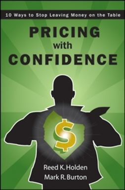 Burton, Mark - Pricing with Confidence: 10 Ways to Stop Leaving Money on the Table, ebook