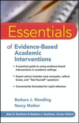 Wendling, Barbara J. - Essentials of Evidence-Based Academic Interventions, ebook
