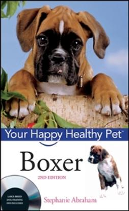 Abraham, Stephanie - Boxer: Your Happy Healthy Pet, ebook