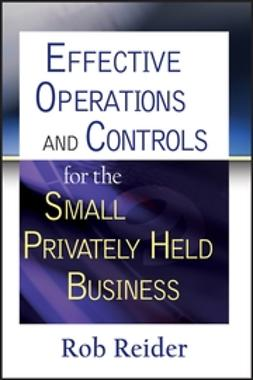 Reider, Rob - Effective Operations and Controls for the Small Privately Held Business, e-kirja