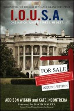 Wiggin, Addison - I.O.U.S.A: One Nation. Under Stress. In Debt, ebook